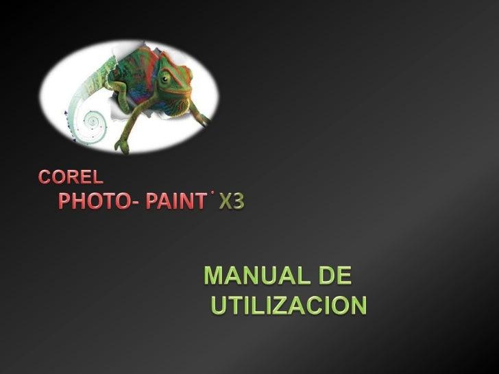 COREL<br />PHOTO- PAINT  X3<br />.<br />MANUAL DE UTILIZACION <br />
