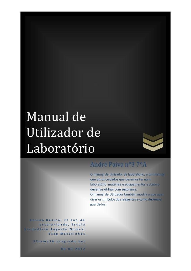 Manual deUtilizador deLaboratório                             André Paiva nº3 7ºA                             O manual de ...