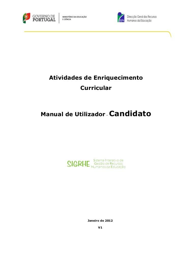 Atividades de Enriquecimento           CurricularManual de Utilizador – Candidato             Janeiro de 2012             ...