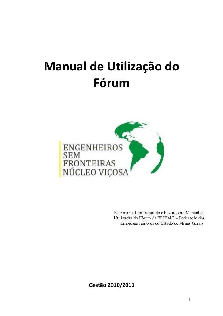 Manual de Utilização do       Fórum               Este manual foi inspirado e baseado no Manual de               Utilizaçã...