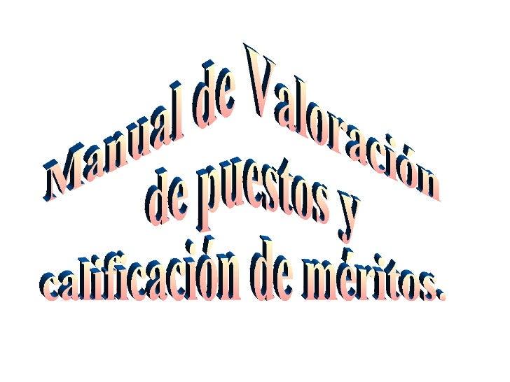 Manual de Valoración de puestos y  calificación de méritos.