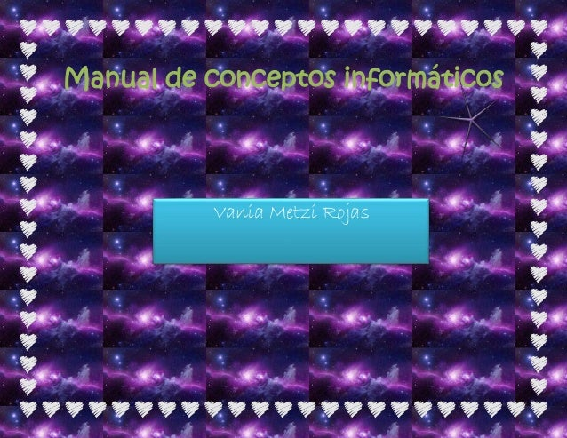 Manual de conceptos informáticos Vania Metzi Rojas