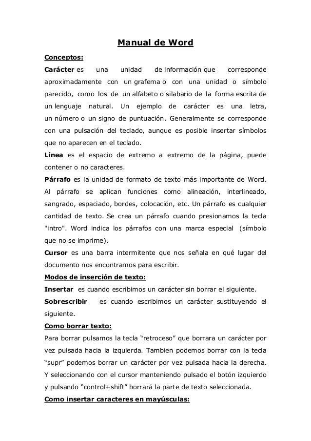 Manual de Word Conceptos: Carácter es una unidad de información que corresponde aproximadamente con un grafema o con una u...