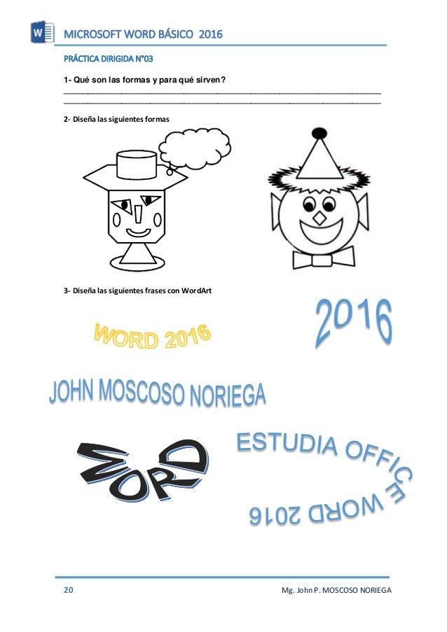 MICROSOFT WORD BÁSICO 2016 22 Mg. John P. MOSCOSO NORIEGA Usar símbolo de viñetas  Pasos para insertar símbolos como viñe...