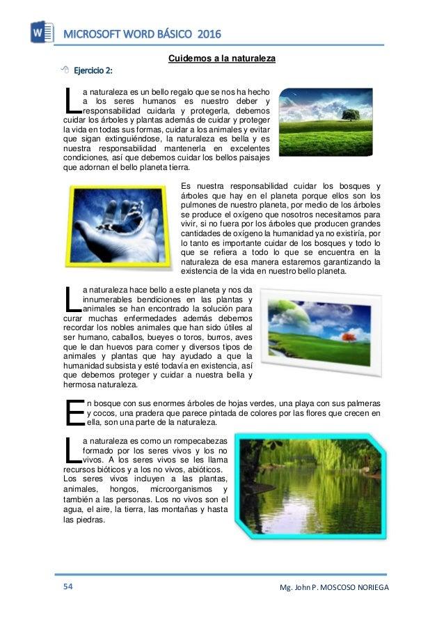 MICROSOFT WORD BÁSICO 2016 56 Mg. John P. MOSCOSO NORIEGA Ejercicio: 3 En un documento nuevo configurar la página a: Tamañ...
