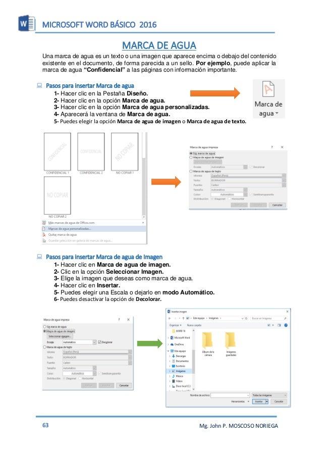 MICROSOFT WORD BÁSICO 2016 65 Mg. John P. MOSCOSO NORIEGA  Pasos para insertar Marca de agua de Texto 1- Hacer clic en Ma...