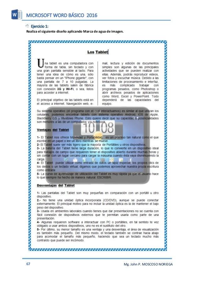 MICROSOFT WORD BÁSICO 2016 69 Mg. John P. MOSCOSO NORIEGA  Ejercicio 3: 1- Realiza el siguiente diseño aplicando Marca de...