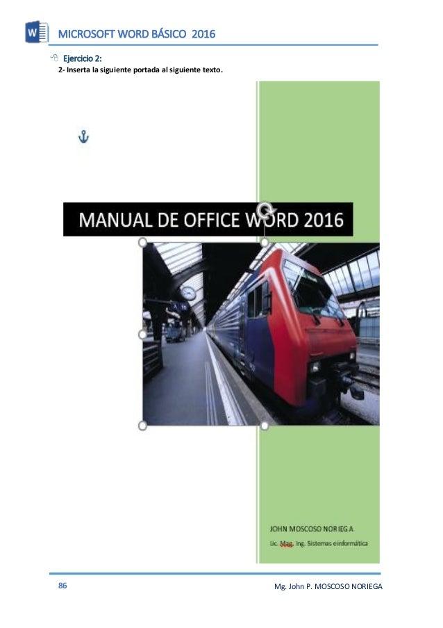 MICROSOFT WORD BÁSICO 2016 88 Mg. John P. MOSCOSO NORIEGA COMBINAR CORRESPONDECIA La combinación de Correspondencia es un ...