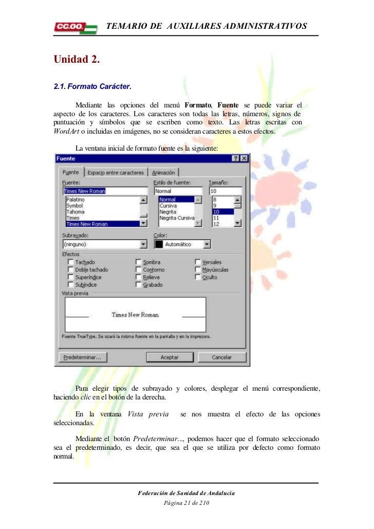 TEMARIO DE AUXILIARES ADMINISTRATIVOSUnidad 2.2.1. Formato Carácter.       Mediante las opciones del menú Formato, Fuente ...