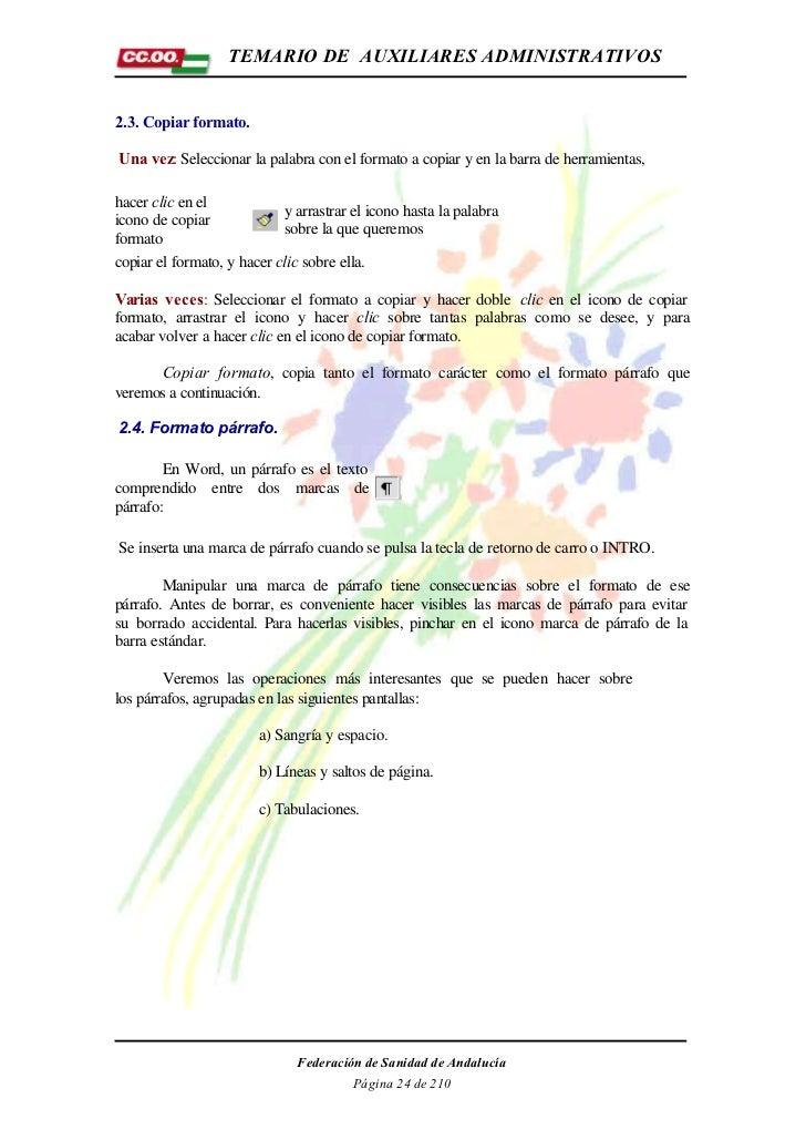 TEMARIO DE AUXILIARES ADMINISTRATIVOS2.3. Copiar formato.Una vez: Seleccionar la palabra con el formato a copiar y en la b...
