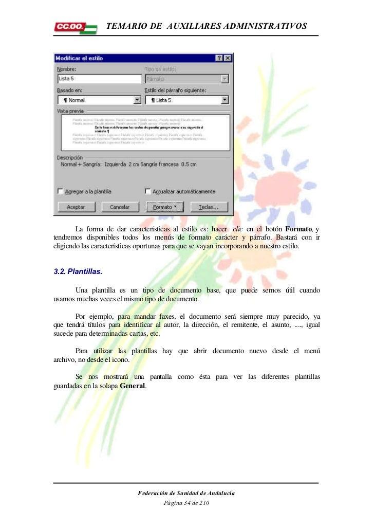 TEMARIO DE AUXILIARES ADMINISTRATIVOS        La forma de dar características al estilo es: hacer clic en el botón Formato,...