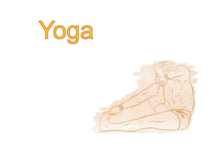 ¿QUE ES EL HATHA-YOGA?    Es un conjunto de prácticas físicas y mentales nacidas en el Tibet hace unos 3.000 años y conser...