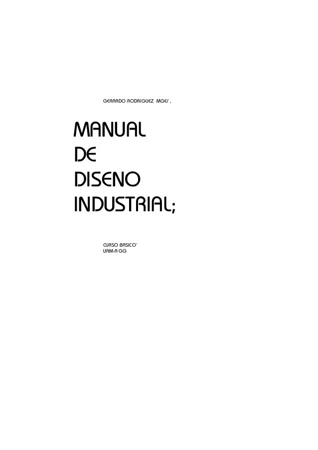 GERARDO RODRIGUEZ MGE/ , MANUAL DE DISENO INDUSTRIAL; CURSO BASICO' UAM-A GG