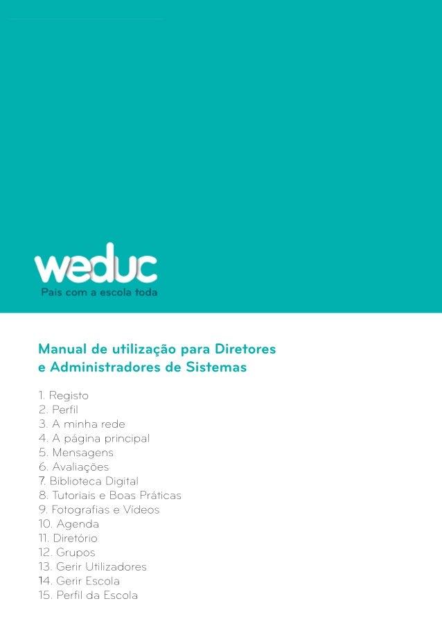 Manual de utilização para Diretores  e Administradores de Sistemas  1. Registo  2. Perfil  3. A minha rede  4. A página pr...