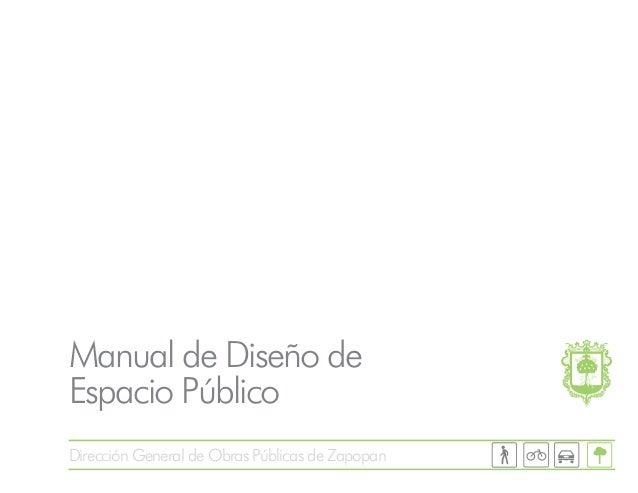Dirección General de Obras Públicas de Zapopan Manual de Diseño de Espacio Público
