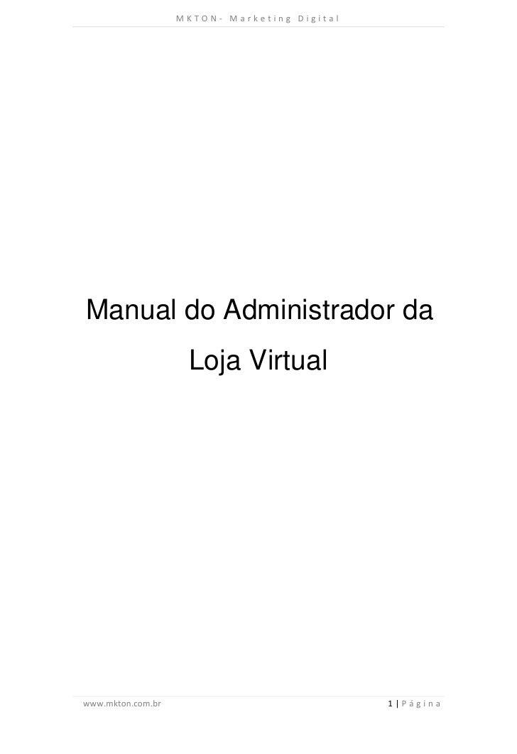 MKTON- Marketing DigitalManual do Administrador da                    Loja Virtualwww.mkton.com.br                        ...