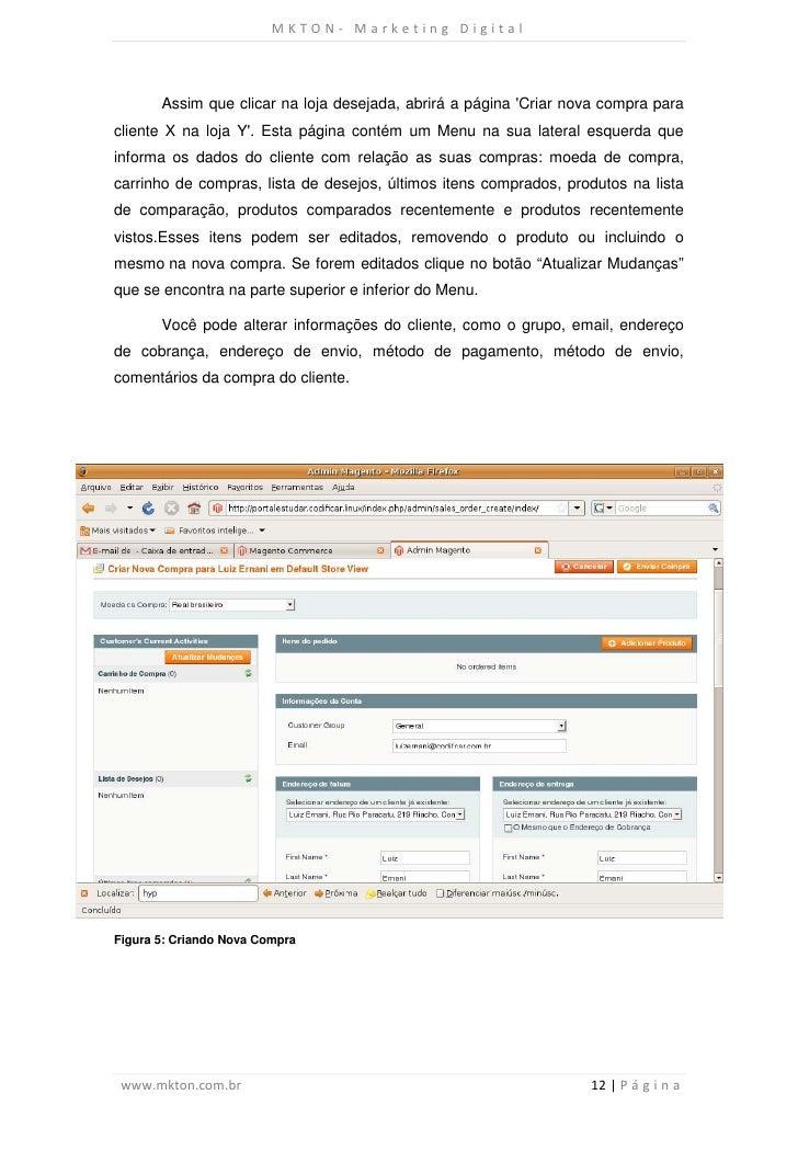 MKTON- Marketing Digital       Assim que clicar na loja desejada, abrirá a página Criar nova compra paracliente X na loja ...
