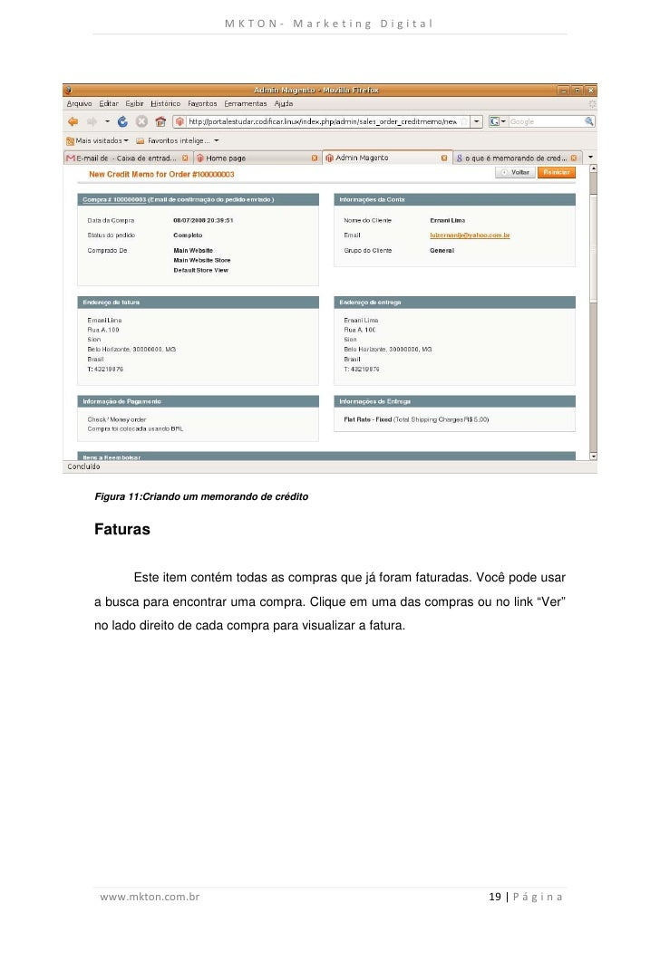 MKTON- Marketing DigitalFigura 11:Criando um memorando de créditoFaturas       Este item contém todas as compras que já fo...