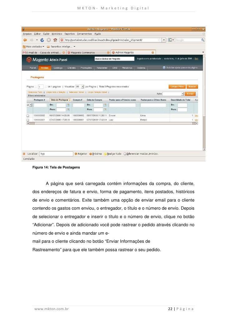 MKTON- Marketing DigitalFigura 14: Tela de Postagens       A página que será carregada contém informações da compra, do cl...