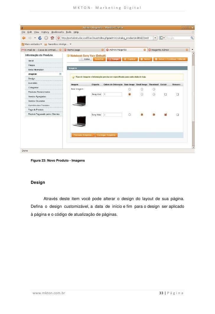 MKTON- Marketing DigitalFigura 23: Novo Produto - ImagensDesign       Através deste item você pode alterar o design do lay...