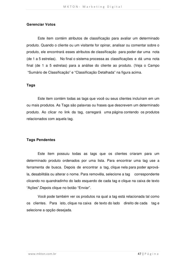 MKTON- Marketing DigitalGerenciar Votos       Este item contém atributos de classificação para avaliar um determinadoprodu...