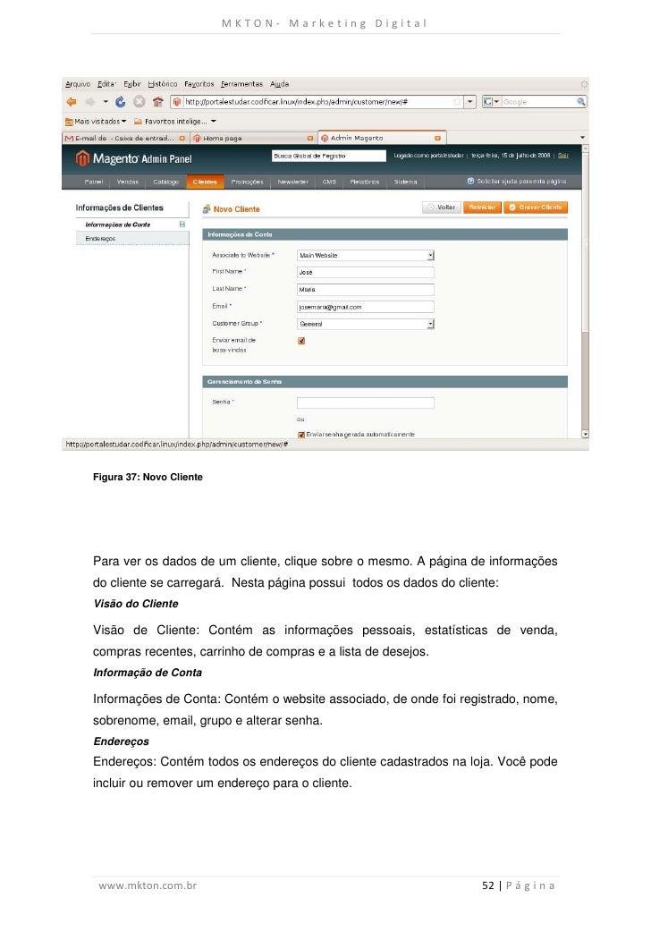 MKTON- Marketing DigitalFigura 37: Novo ClientePara ver os dados de um cliente, clique sobre o mesmo. A página de informaç...