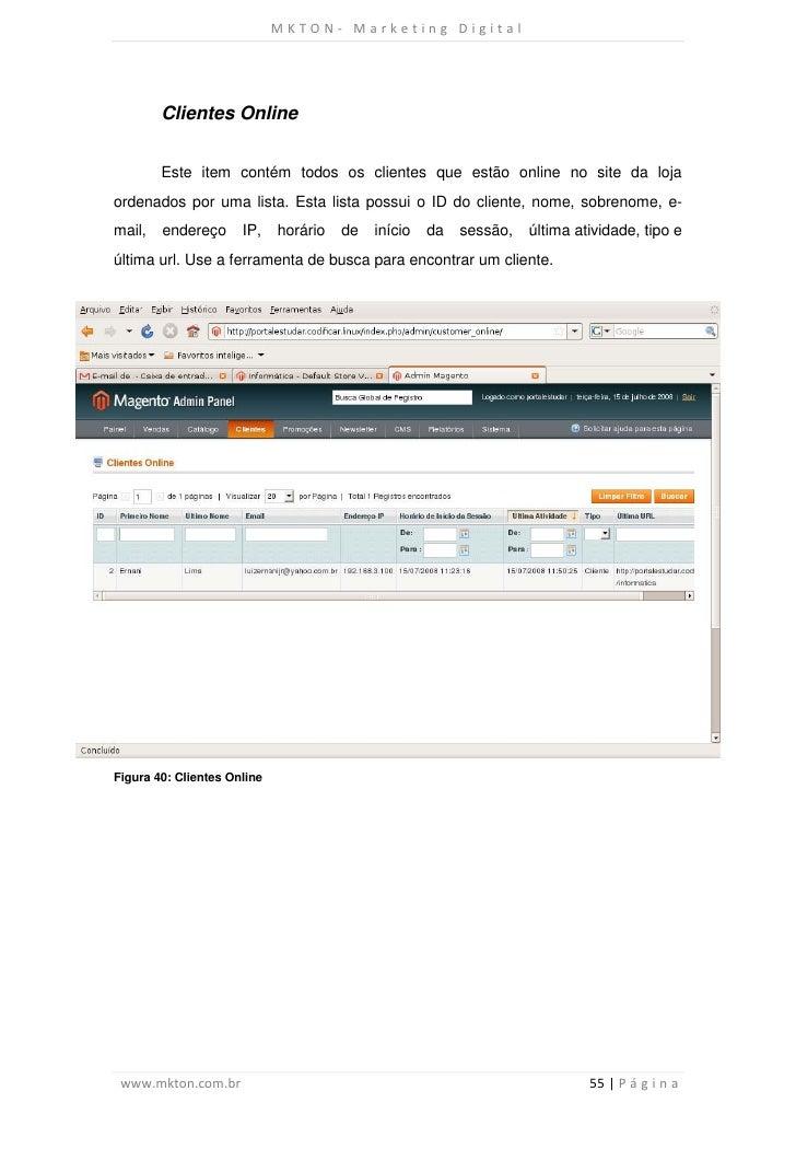 MKTON- Marketing Digital        Clientes Online        Este item contém todos os clientes que estão online no site da loja...
