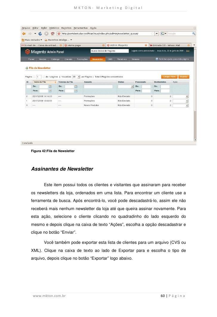 MKTON- Marketing DigitalFigura 42:Fila de NewsletterAssinantes de Newsletter        Este item possui todos os clientes e v...