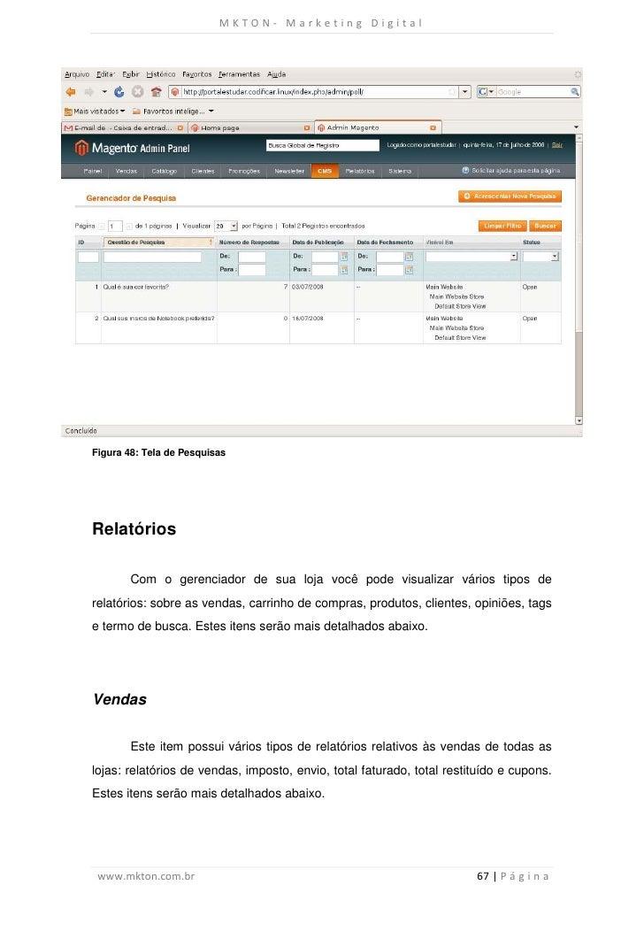 MKTON- Marketing DigitalFigura 48: Tela de PesquisasRelatórios        Com o gerenciador de sua loja você pode visualizar v...