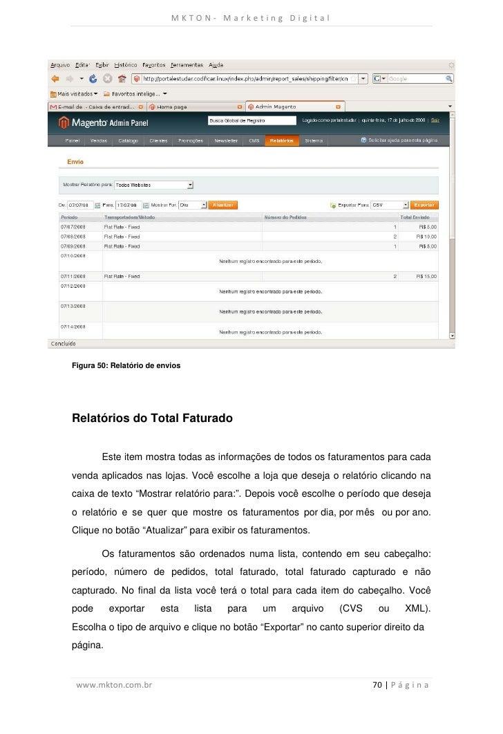 MKTON- Marketing DigitalFigura 50: Relatório de enviosRelatórios do Total Faturado        Este item mostra todas as inform...