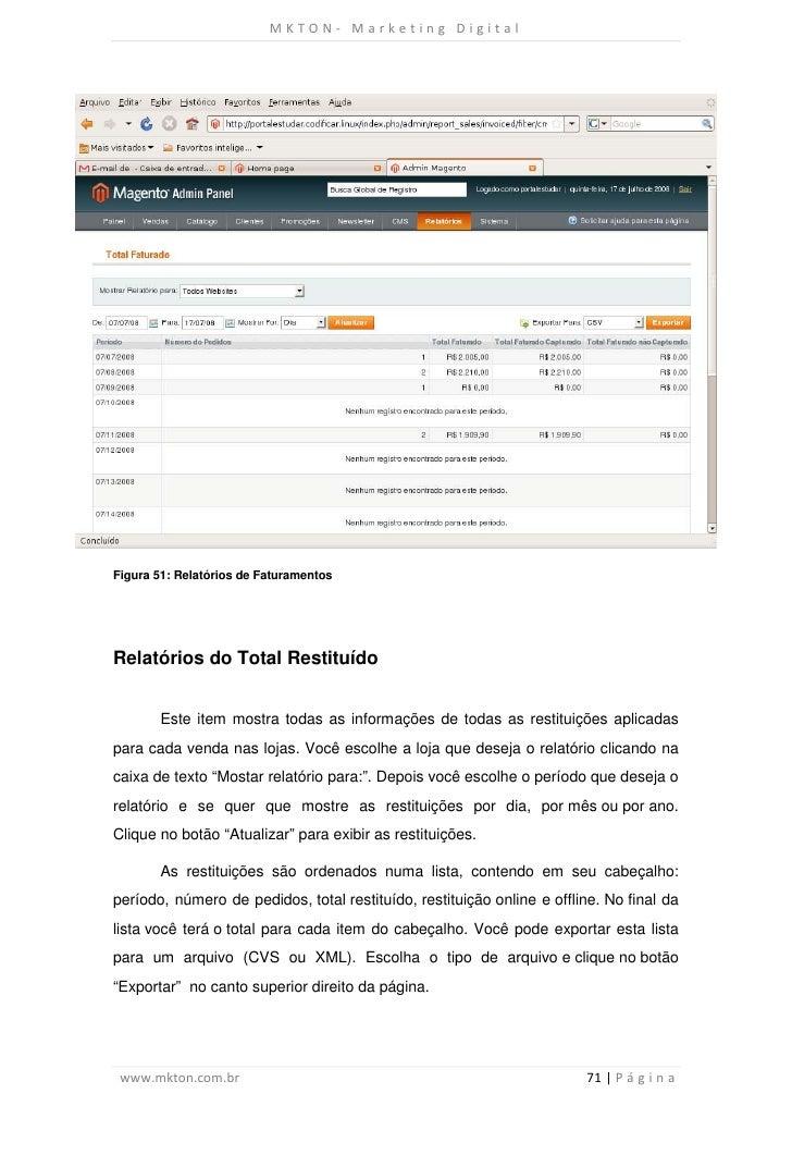 MKTON- Marketing DigitalFigura 51: Relatórios de FaturamentosRelatórios do Total Restituído       Este item mostra todas a...