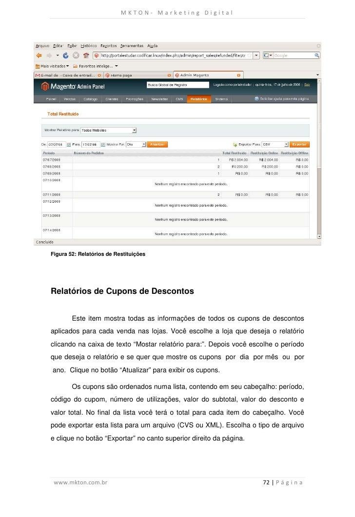 MKTON- Marketing DigitalFigura 52: Relatórios de RestituiçõesRelatórios de Cupons de Descontos        Este item mostra tod...