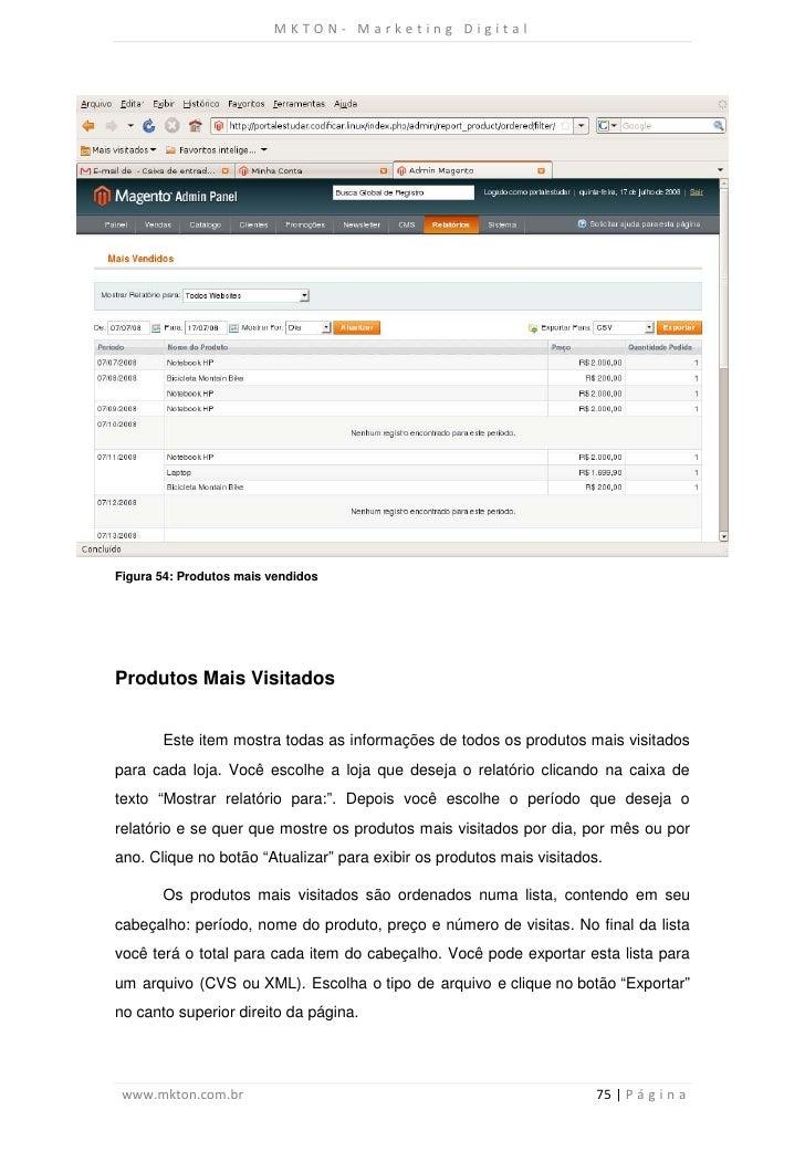 MKTON- Marketing DigitalFigura 54: Produtos mais vendidosProdutos Mais Visitados       Este item mostra todas as informaçõ...