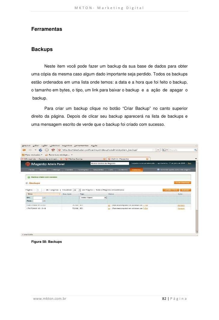 MKTON- Marketing DigitalFerramentasBackups       Neste item você pode fazer um backup da sua base de dados para obteruma c...