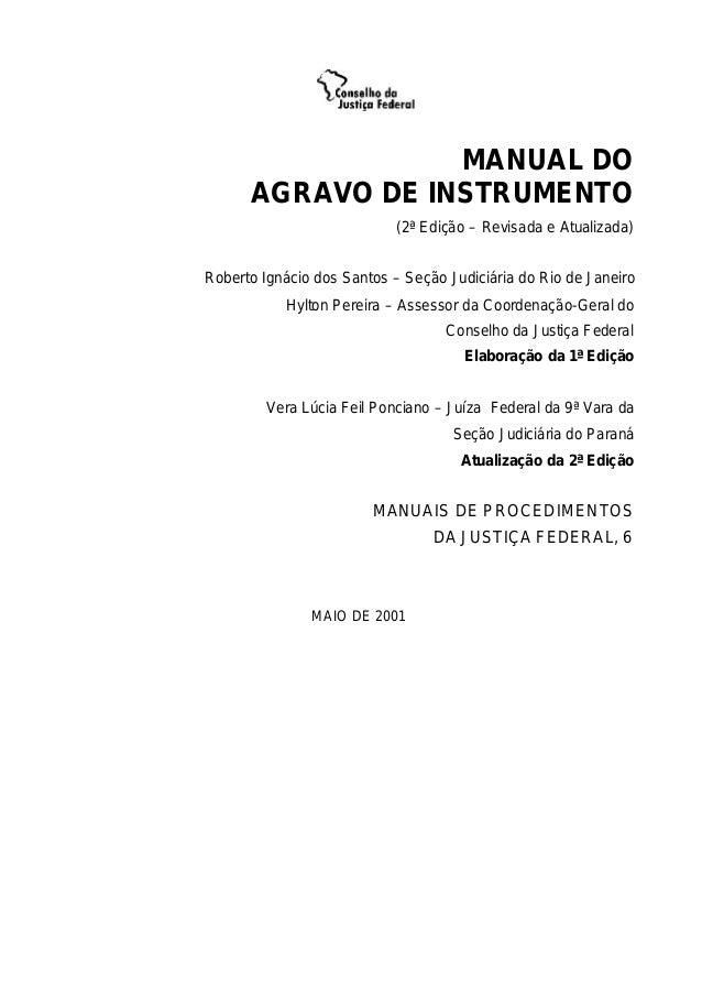 MANUAL DO AGRAVO DE INSTRUMENTO (2ª Edição – Revisada e Atualizada) Roberto Ignácio dos Santos – Seção Judiciária do Rio d...