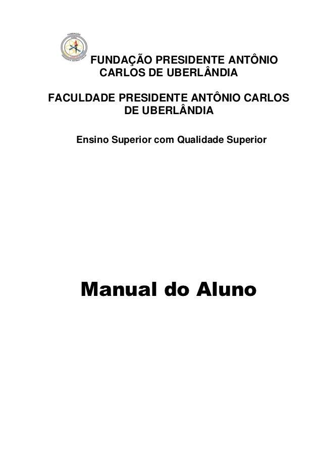 FUNDAÇÃO PRESIDENTE ANTÔNIO       CARLOS DE UBERLÂNDIAFACULDADE PRESIDENTE ANTÔNIO CARLOS           DE UBERLÂNDIA    Ensin...