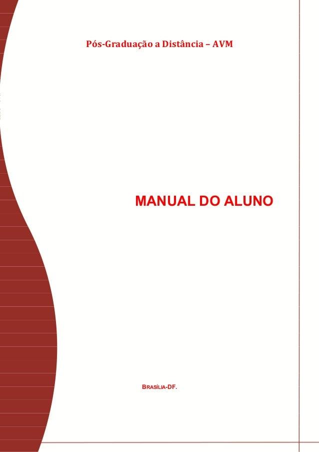 Pós-Graduação a Distância – AVM          MANUAL DO ALUNO           BRASÍLIA-DF.                                  1