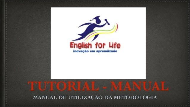 TUTORIAL - MANUAL MANUAL DE UTILIZAÇÃO DA METODOLOGIA