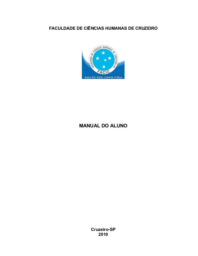 FACULDADE DE CIÊNCIAS HUMANAS DE CRUZEIRO MANUAL DO ALUNO Cruzeiro-SP 2010