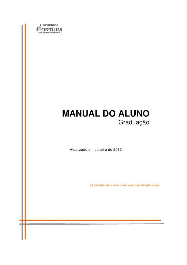 MANUAL DO ALUNO                               Graduação Atualizado em Janeiro de 2012            Qualidade de ensino com r...