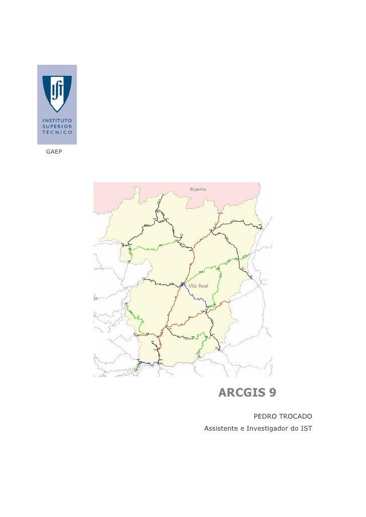 GAEP           ARCGIS 9                     PEDRO TROCADO       Assistente e Investigador do IST