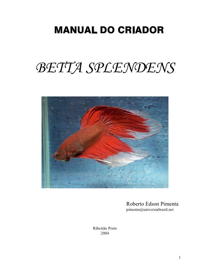 MANUAL DO CRIADORBETTA SPLENDENS                         Roberto Edson Pimenta                         pimenta@universiabr...