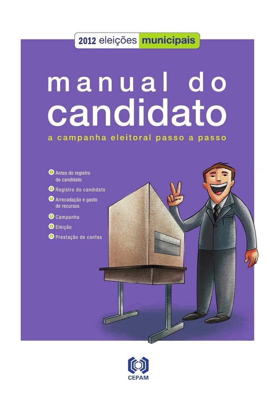 1   Antes do registro         do candidato    2   Registro do candidato    3   Arrecadação e gasto        de recursos ...