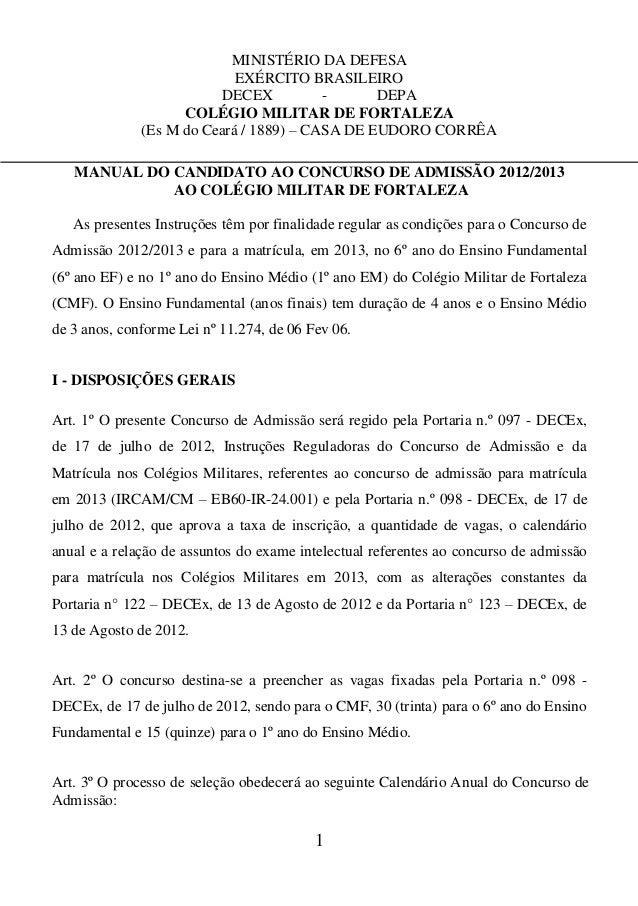 1 MINISTÉRIO DA DEFESA EXÉRCITO BRASILEIRO DECEX - DEPA COLÉGIO MILITAR DE FORTALEZA (Es M do Ceará / 1889) – CASA DE EUDO...