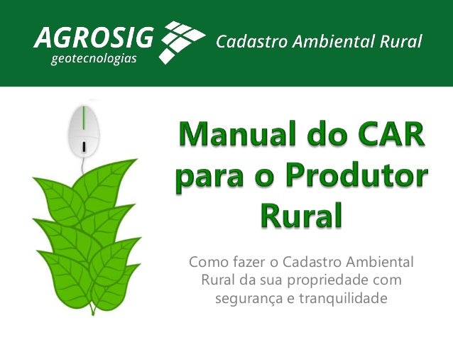 Como fazer o Cadastro Ambiental Rural da sua propriedade com segurança e tranquilidade