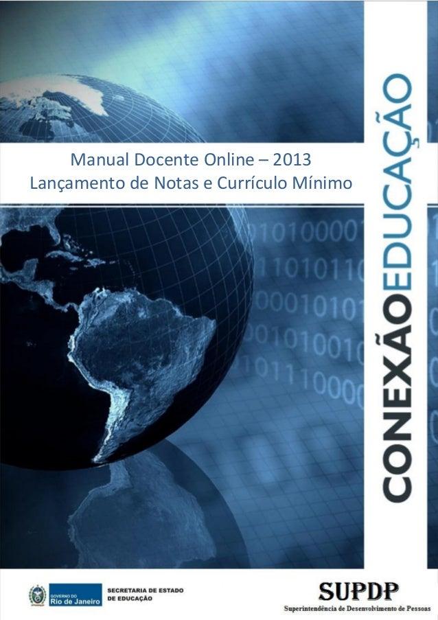 1Manual Docente Online – 2013Lançamento de Notas e Currículo Mínimo