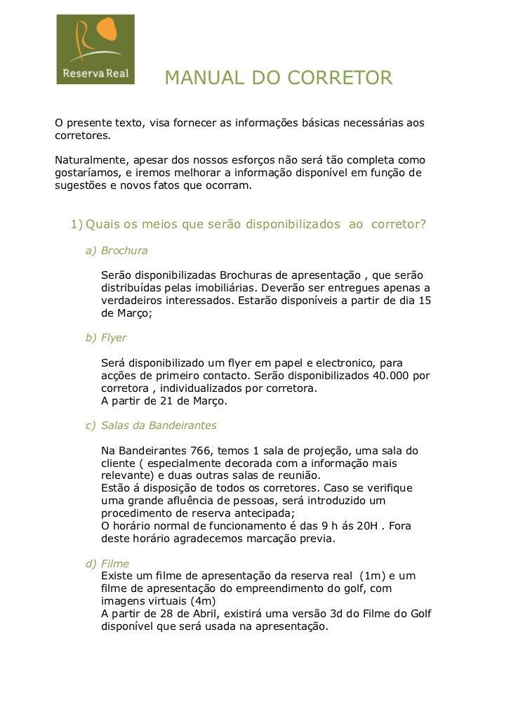MANUAL DO CORRETORO presente texto, visa fornecer as informações básicas necessárias aoscorretores.Natura...