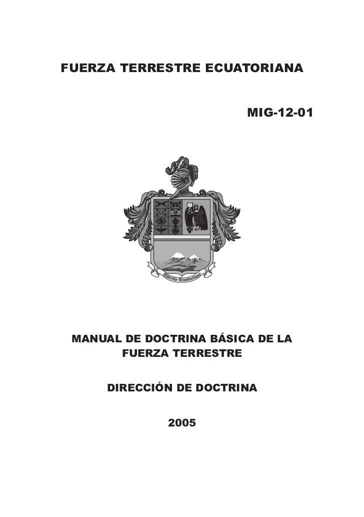 FUERZA TERRESTRE ECUATORIANA                         MIG-12-01 MANUAL DE DOCTRINA BÁSICA DE LA       FUERZA TERRESTRE     ...