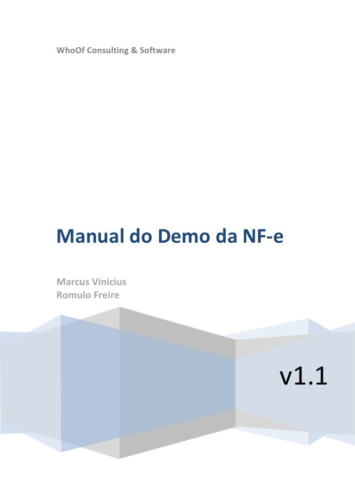 WhoOf Consulting & Software     Manual do Demo da NF-e Marcus Vinicius Romulo Freire                                   v1.1