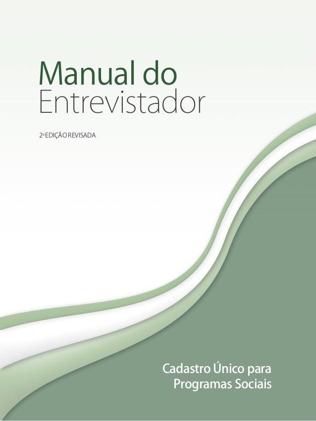 Manual do  Entrevistador  Cadastro Único para  Programas Sociais  2a EDIÇÃO REVISADA